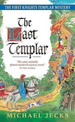 Last Templar: A Knights Templar Mystery