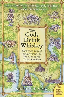 The God's Drink Whiskey: Stumbling Towards Enlightenment In The Land Of The Tattered Buddha