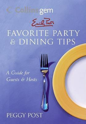 Collins Gem Emily Post's Favourite Party And Dining Tips: A Guide For Guests And Hosts