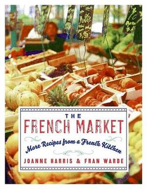 French Market: More Recipes From A French Kitchen