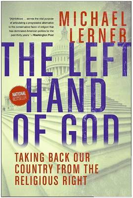 The Left Hand Of God: Taking Back Our Country From The Religious Right