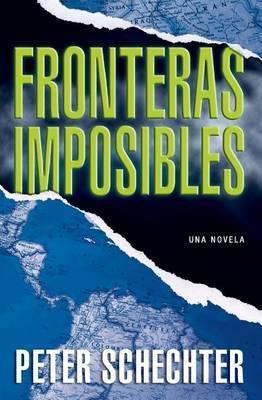 Fronteras Imposibles: Una Novela