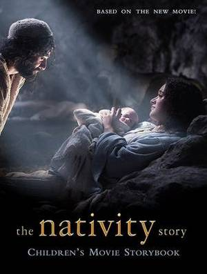 The Nativity Story: Children's Movie Storybook, The