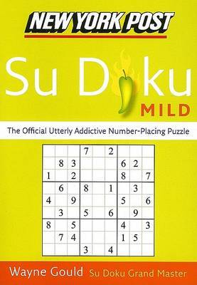 New York Post Mild Su Doku: The Official Utterly Addictive Number-Placing Puzzle