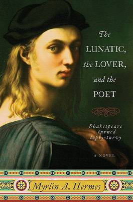 The Lunatic the lover and the Poet