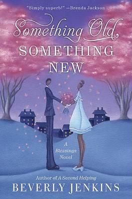 Something Old, Something New: A Blessings Novel