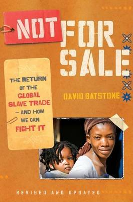Not for Sale (Revised Edition) - The Return of the Global Slave Trade - and How We Can Fight It