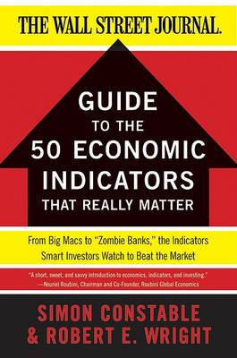 WSJ Guide to the Fantastic Fifty: From Big Macs to the Beige Book, 50 Economic Indicators Smart Investors Watch and Why You Should Too