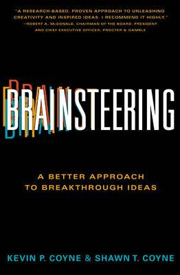 Brainsteering: A Better Approach to Breakthrough Ideas