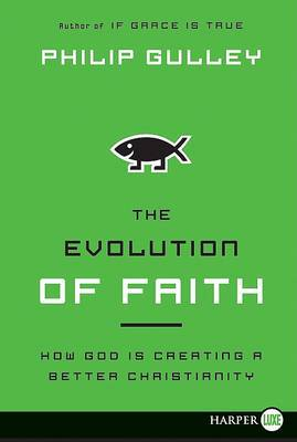 The Evolution of Faith Large: How God is Creating a Better Christianity Print