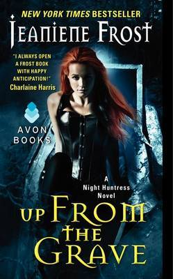 Up From The Grave : A Night Huntress Novel