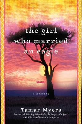 The Girl Who Married An Eagle: A Novel
