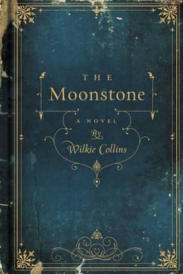 The Moonstone: A Novel