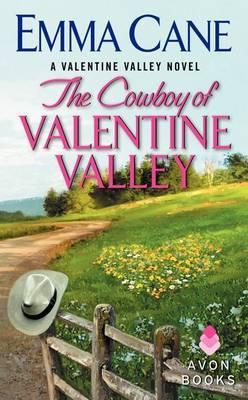 The Cowboy Of Valentine Valley: A Valentine Valley Novel