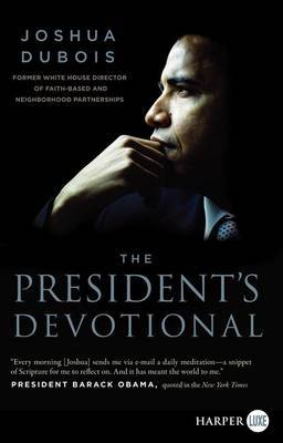 The President's Devotional: The Daily Readings that Inspired President Obama (Large Print)