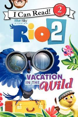 Rio 2: Vacation In The Wild
