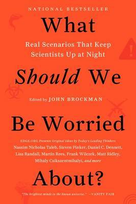 What Should We Be Worried About?: Real Scenarios That Keep Scientists UpAt Night