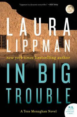In Big Trouble: A Tess Monaghan Novel