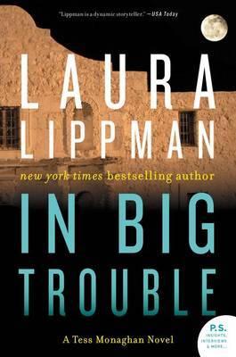 In Big Trouble: A Tess Monaghan Novel