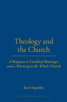 Theology and the Church: Response to Cardinal Ratzinger and a Warning to the Whole Church