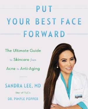 Put Your Best Face Forward: The Ultimate Guide to Skincare from Acne to Anti-Aging