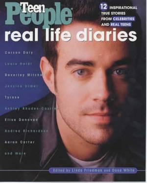 Teen People: Real Life Diaries: Twelve Inspirational True Stories from Celebrities and Real Teens