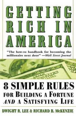 Getting Rich in America: 8 Simple Rules for Building a Fortune and a Satisfying Life