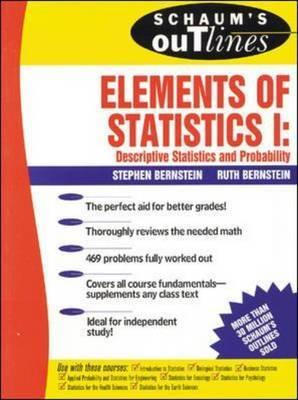 Schaum's Outline of Elements of Statistics: Descriptive Statistics and Probability: v. 1