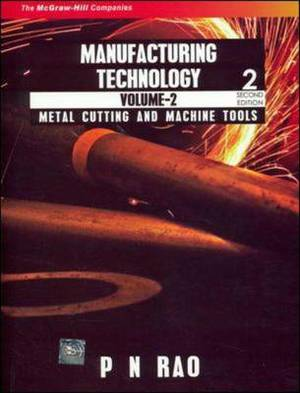 Manufacturing Technology : Metal Cutting & Machine Tools