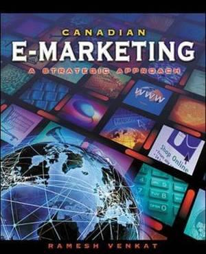 Canadian E-marketing: A Strategic Approach