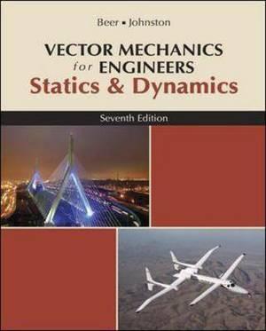 Vector Mechanics for Engineers: Statics and Dynamics: Statics and Dynamics