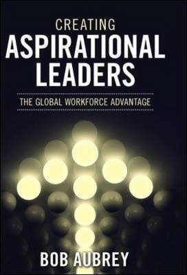 Creating Aspirational Leaders: The Global Workforce Advantage
