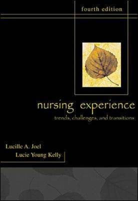 The Nursing Experience: Trends, Challenges and Transitions