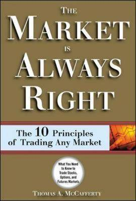 The Market is Always Right: The 10 Commandments of Trading Any Market