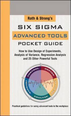 Rath And Strongs Six Sigma Advanced Tools Pocket Guide