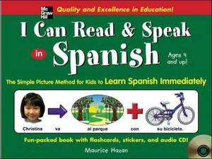 I Can Read and Speak in Spanish: The Simple Picture Method for Kids to Learn Spanish Immediately