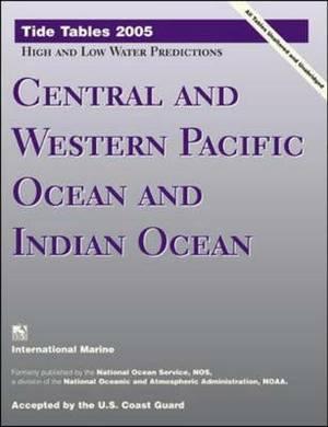 Tide Tables: Central and West Pacific Ocean and Indian Ocean: 2005
