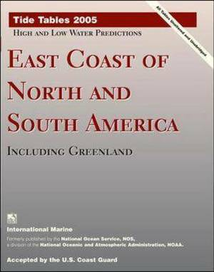 Tide Tables: East Coast of North and South America, Including Greenland: 2005