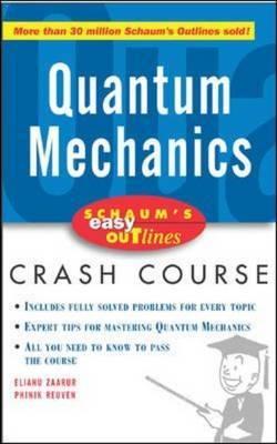 Schaum's Easy Outline of Quantum Mechanics: Based on Schaum's Outline of Theory and Problems of Quantum Mechanics