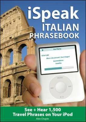 ISpeak Italian Phrasebook: The Ultimate Audio + Visual Phrasebook for Your IPod: MP3 Audio CD and Paperback