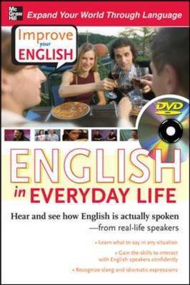 Improve Your English: English in Everyday Life: Hear and See How English is Actually Spoken from Real-Life Speakers