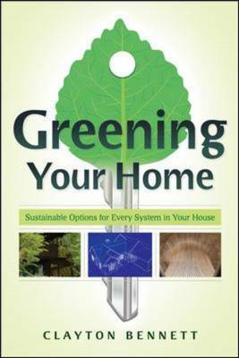 Greening Your Home: Sustainable Options for Every System in Your House