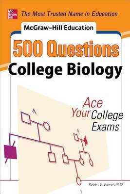 McGraw-Hill Education 500 College Biology Questions: Ace Your College Exams