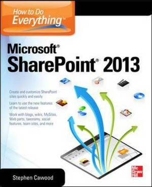 How to Do Everything Microsoft SharePoint: 2013