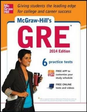 McGraw-Hill's GRE: Strategies + 6 Practice Tests + Test Planner App: 2014