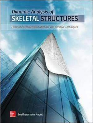 Dynamic Analysis of Skeletal Structures: Force and Displacement Methods and Iterative Techniques