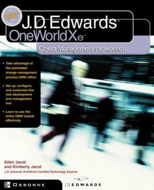 J.D.Edwards OneWorld Xe: Using Object Management Workbench