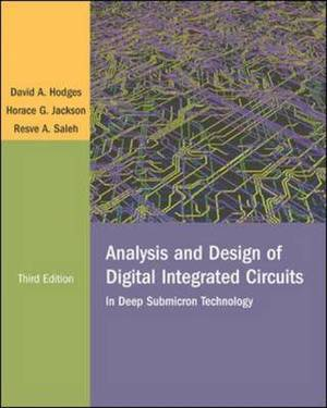 Analysis and Design of Digital Integrated Circuits: In Deep Submicron Technology