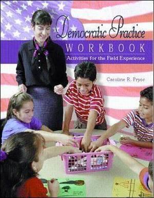 Democratic Practice Workbook: Activities for the Field Experience