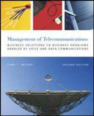 The Management Telecommunications: Business Solutions to Business Problems